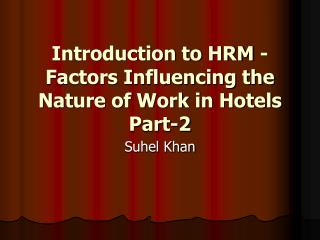 Introduction to HRM - Factors Influencing the Nature of Work in Hotels Part-2