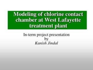 Modeling of chlorine contact chamber at West Lafayette treatment plant