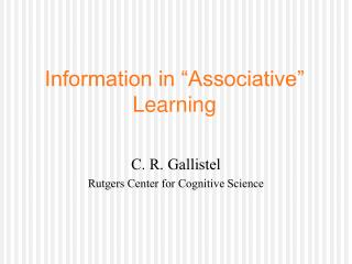 "Information in ""Associative"" Learning"
