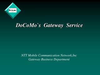 DoCoMo`s  Gateway  Service