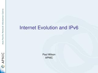 Internet Evolution and IPv6