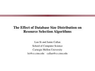 The Effect of Database Size Distribution on Resource Selection Algorithms