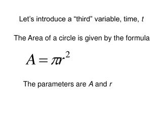 "Let's introduce a ""third"" variable, time,  t"