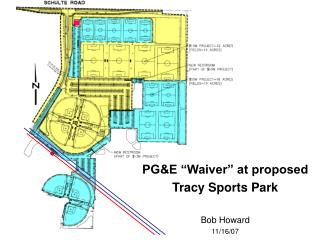 "PG&E ""Waiver"" at proposed Tracy Sports Park Bob Howard 11/16/07"
