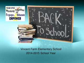 Vincent Farm Elementary  School  2014-2015 School Year