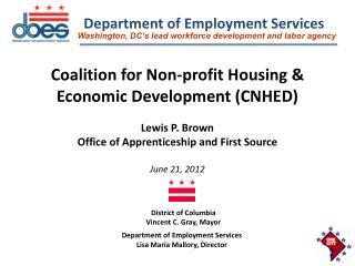 Coalition for Non-profit Housing & Economic Development (CNHED) Lewis P. Brown