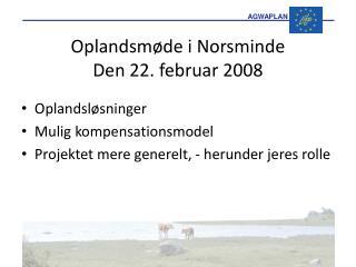 Oplandsmøde i Norsminde  Den 22. februar 2008