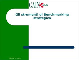 Gli strumenti di Benchmarking strategico