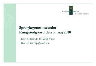 Sprogfagenes metoder Rungstedgaard den 3. maj 2010