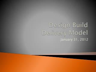 Design Build              Delivery Model