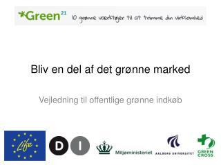 Bliv en del af det grønne marked