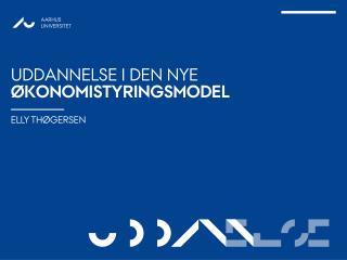 Uddannelse i den nye  økonomistyringsmodel