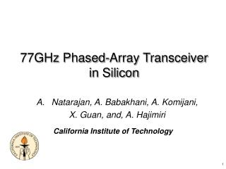 77GHz Phased-Array Transceiver in Silicon