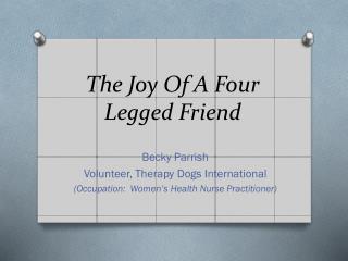 The Joy Of A Four Legged Friend