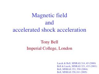 Magnetic field and accelerated shock acceleration