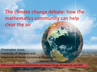 The climate change debate: how the mathematics community can help clear the air