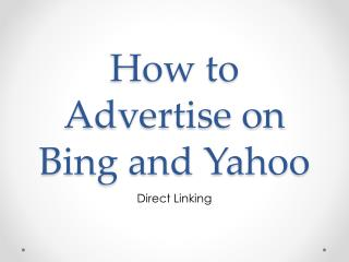 How to Advertise on Bing and Yahoo