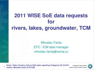 2011  WISE SoE  data requests for  rivers, lakes, groundwater , TCM