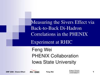 Feng Wei PHENIX Collaboration Iowa State University