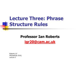 Lecture Three: Phrase Structure Rules