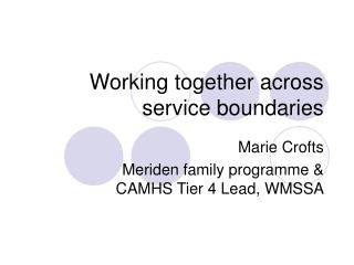 Working together across service boundaries