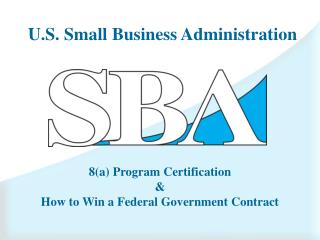 U.S. Small Business Administration 8a Program Certification