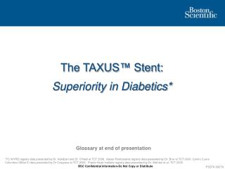 The TAXUS™ Stent:  Superiority in Diabetics*