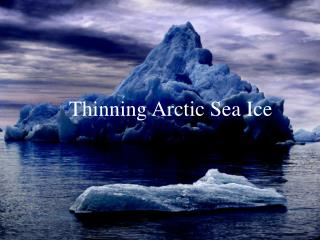 Thinning Arctic Sea Ice