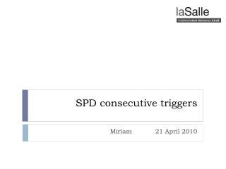 SPD consecutive triggers