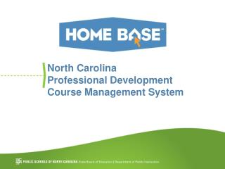 North Carolina Professional Development  Course Management System