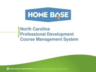 North Carolina Professional Development  Course Management System
