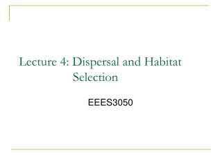 Lecture 4: Dispersal and Habitat Selection