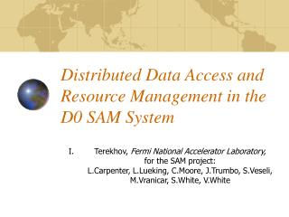Distributed Data Access and Resource Management in the D0 SAM System