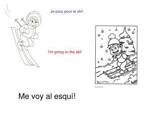 Me voy al esquí!