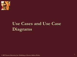 Use Cases and Use Case Diagrams