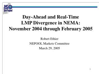 Day-Ahead and Real-Time  LMP Divergence in NEMA:  November 2004 through February 2005