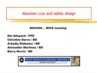 Absorber cryo and safety design