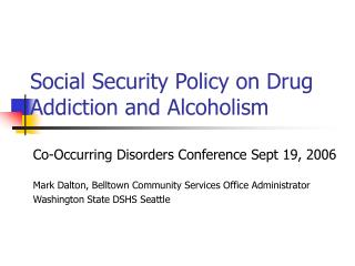Social Security Policy on Drug Addiction and Alcoholism
