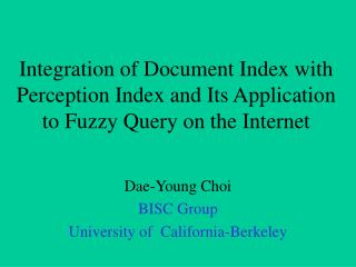 Dae-Young Choi BISC Group University of  California-Berkeley