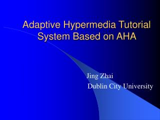 Adaptive Hypermedia Tutorial System Based on AHA
