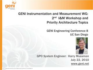 GPO System Engineer:  Harry Mussman July 22, 2010 geni