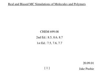 Real and Biased MC Simulations of Molecules and Polymers