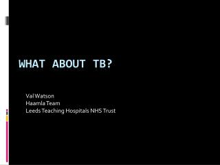 What about TB?