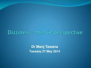 Dizziness - the GP perspective
