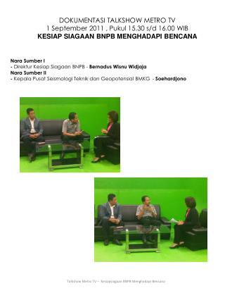 DOKUMENTASI TALKSHOW METRO TV  1 September 2011 , Pukul 15.30 s/d 16.00 WIB