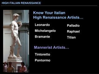 Leonardo Michelangelo Bramante Tintoretto Pontormo