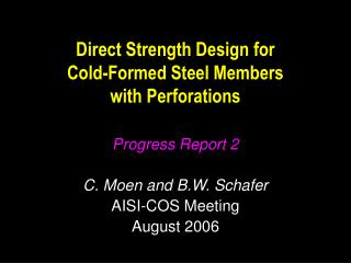 Direct Strength Design for  Cold-Formed Steel Members  with Perforations