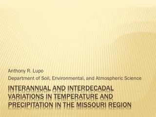 Interannual  and  Interdecadal  variations in temperature and Precipitation in the Missouri Region
