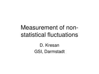 Measurement of non-statistical fluctuations
