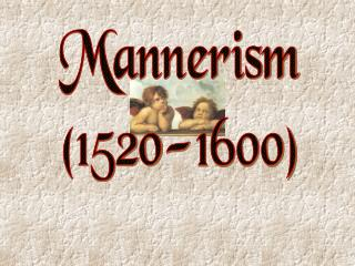 Mannerism (1520-1600)